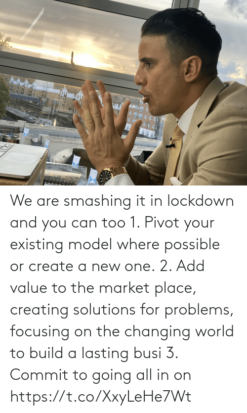 build a: We are smashing it in lockdown and you can too   1. Pivot your existing model where possible or create a new one.  2. Add value to the market place, creating solutions for problems, focusing on the changing world to build a lasting busi  3. Commit to going all in on https://t.co/XxyLeHe7Wt
