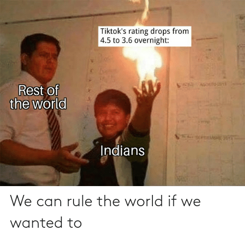 Rule: We can rule the world if we wanted to