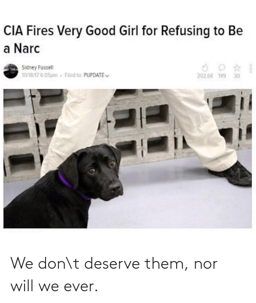 We Don: We don\t deserve them, nor will we ever.