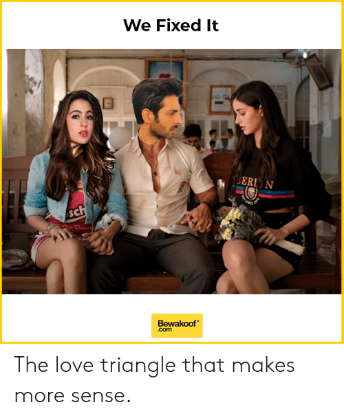 triangle: We Fixed It  ERL N  SC  Bewakoof  .com The love triangle that makes more sense.