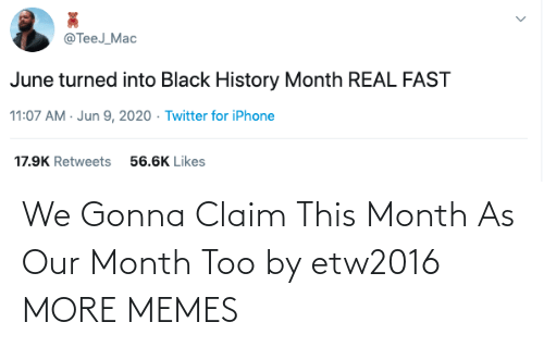 gonna: We Gonna Claim This Month As Our Month Too by etw2016 MORE MEMES