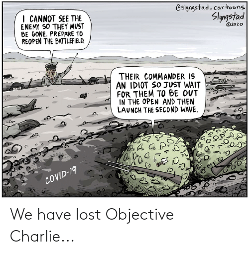 Charlie: We have lost Objective Charlie...