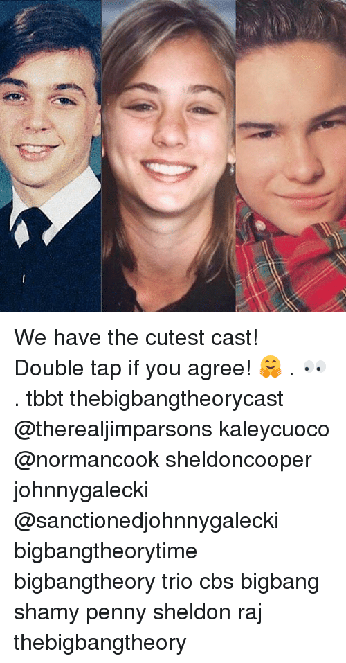 Memes, Cbs, and 🤖: We have the cutest cast! Double tap if you agree! 🤗 . 👀 . tbbt thebigbangtheorycast @therealjimparsons kaleycuoco @normancook sheldoncooper johnnygalecki @sanctionedjohnnygalecki bigbangtheorytime bigbangtheory trio cbs bigbang shamy penny sheldon raj thebigbangtheory