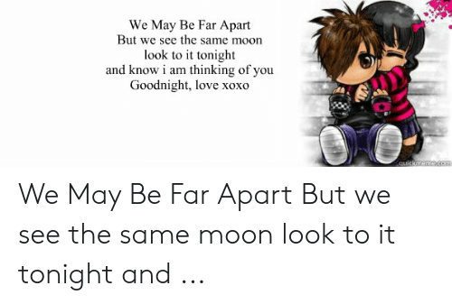 We May Be Far Apart but We See the Same Moon Look to It