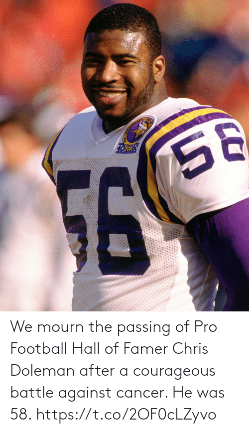 Chris: We mourn the passing of Pro Football Hall of Famer Chris Doleman after a courageous battle against cancer. He was 58. https://t.co/2OF0cLZyvo