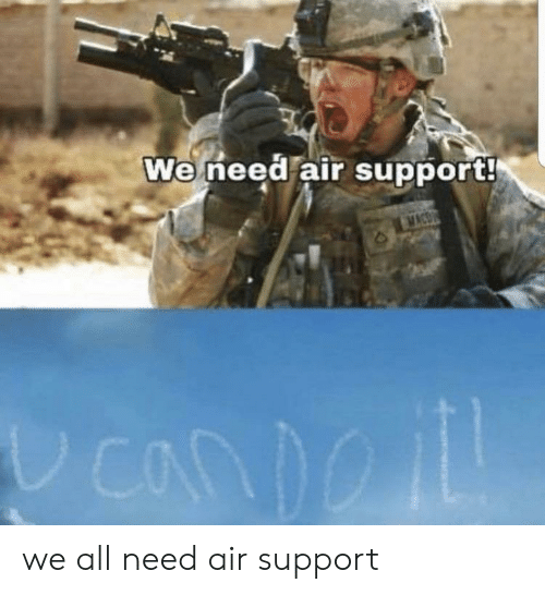 Air, All, and Con: We need air support!  COn we all need air support