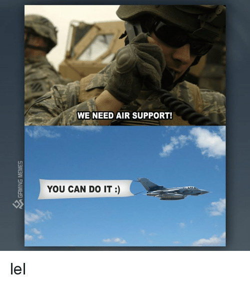 We Need Air Support