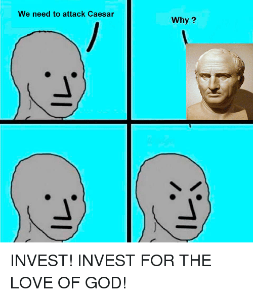 God, Love, and Invest: We need to attack Caesar  Why?