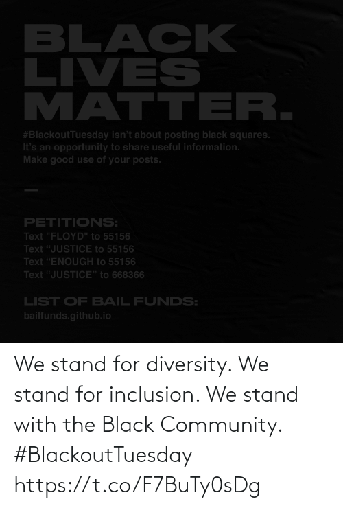 Black: We stand for diversity. We stand for inclusion. We stand with the Black Community. #BlackoutTuesday https://t.co/F7BuTy0sDg