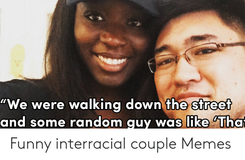25 Best Memes About Funny Interracial Couple Memes Funny Interracial Couple Memes