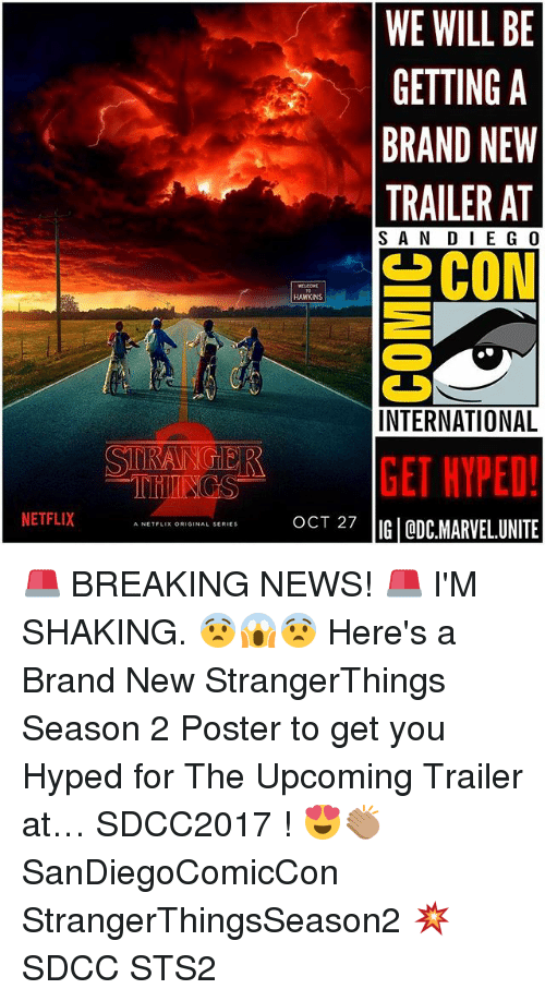 posterization: WE WILL BE  GETTING A  BRAND NEW  SAN DIE G 0  HAWKINS  INTERNATIONAL  SGET HYPED!  THINGS  NETFLIX  IG ODC.MARVEL.UNITE  A NETFLIX ORIGINAL SERIES 🚨 BREAKING NEWS! 🚨 I'M SHAKING. 😨😱😨 Here's a Brand New StrangerThings Season 2 Poster to get you Hyped for The Upcoming Trailer at… SDCC2017 ! 😍👏🏽 SanDiegoComicCon StrangerThingsSeason2 💥 SDCC STS2