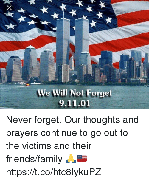 coed: We Will Not Forget  9.11.01 Never forget. Our thoughts and prayers continue to go out to the victims and their friends/family 🙏🇺🇸 https://t.co/htc8IykuPZ