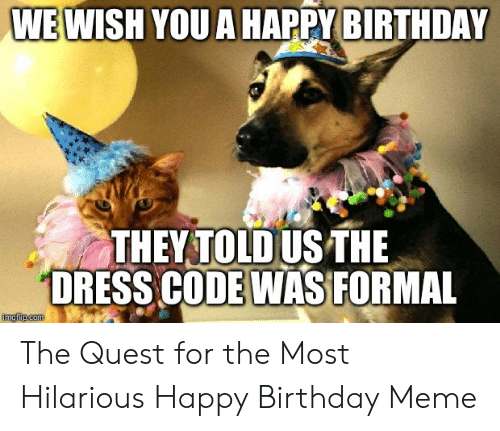 25 Best Memes About Hilarious Happy Birthday Hilarious Happy