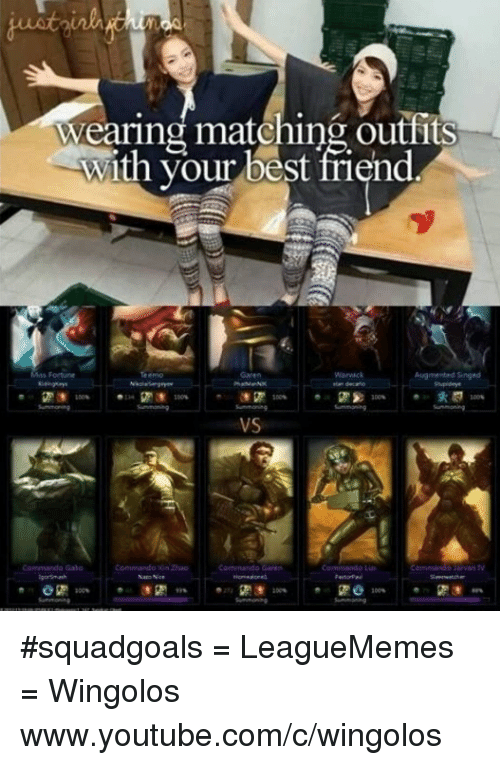 augment: Wearing matching outfits  with your best friend  Augmented S  VS  Commando Lua #squadgoals  = LeagueMemes =  Wingolos www.youtube.com/c/wingolos