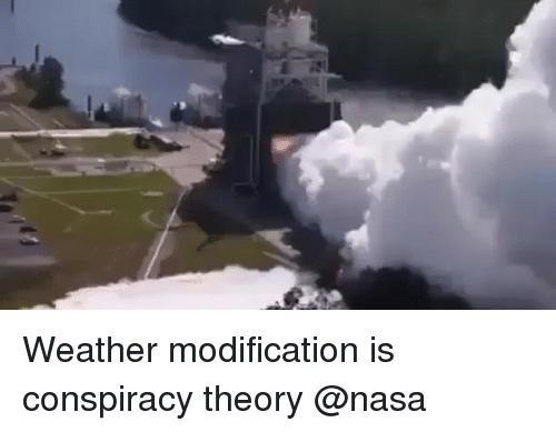 Conspiracy Theory: Weather modification is conspiracy theory @nasa