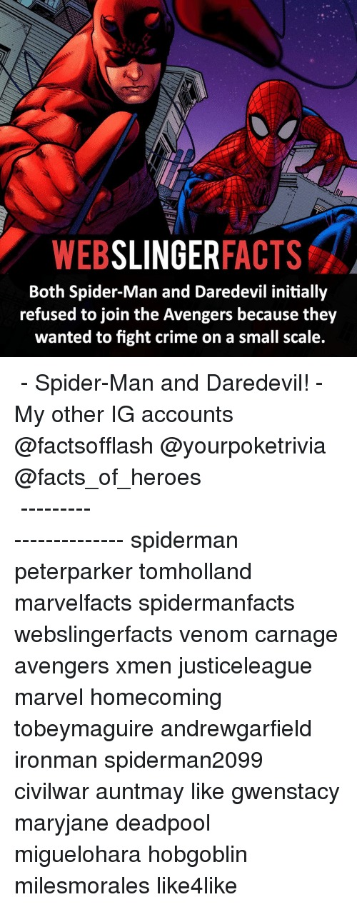 Initialisms: WEB  SLINGER  FACTS  Both Spider-Man and Daredevil initially  refused to join the Avengers because they  wanted to fight crime on a small scale. ▲▲ - Spider-Man and Daredevil! - My other IG accounts @factsofflash @yourpoketrivia @facts_of_heroes ⠀⠀⠀⠀⠀⠀⠀⠀⠀⠀⠀⠀⠀⠀⠀⠀⠀⠀⠀⠀⠀⠀⠀⠀⠀⠀⠀⠀⠀⠀⠀⠀⠀⠀⠀⠀ ⠀⠀----------------------- spiderman peterparker tomholland marvelfacts spidermanfacts webslingerfacts venom carnage avengers xmen justiceleague marvel homecoming tobeymaguire andrewgarfield ironman spiderman2099 civilwar auntmay like gwenstacy maryjane deadpool miguelohara hobgoblin milesmorales like4like