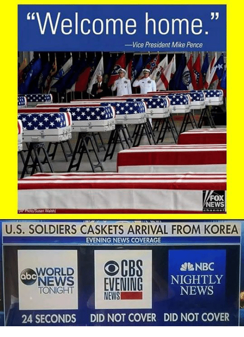 """welcome-home: Welcome home.""""  Vice President Mike Pence  FOX  EWS  U.S. SOLDIERS CASKETS ARRIVAL FROM KOREA  EVENING NEWS COVERAGE  OCBS  eNBC  NIGHTLY  NEWS  WORLD  abc  NEWS   EVENING  TONIGHT  NEWS  24 SECONDS  DID NOT COVER  DID NOT COVER"""