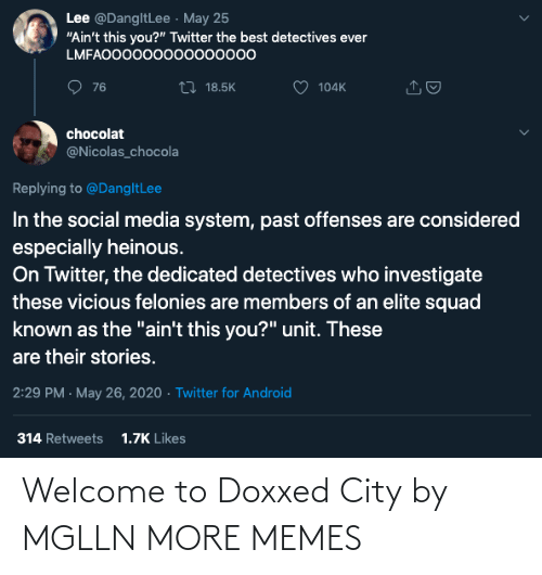 Welcome To: Welcome to Doxxed City by MGLLN MORE MEMES
