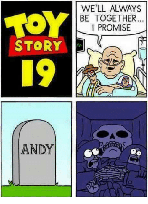 Memes, 🤖, and Story: WE'LL ALWAYS  BE TOGETHER  PROMISE  TOY  19  STORY  ANDY