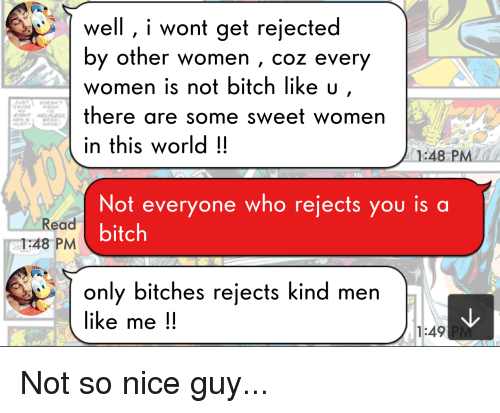 Well I Wont Get Rejected by Other Women Coz Evetr Women Is