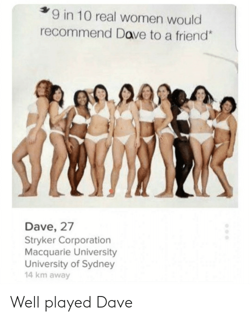 played: Well played Dave