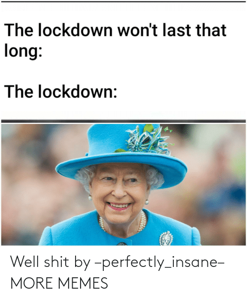 insane: Well shit by –perfectly_insane– MORE MEMES