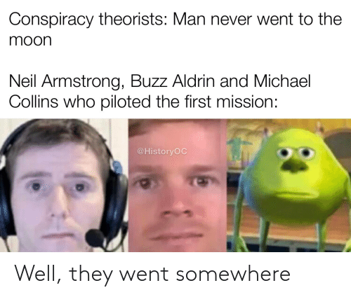 went: Well, they went somewhere