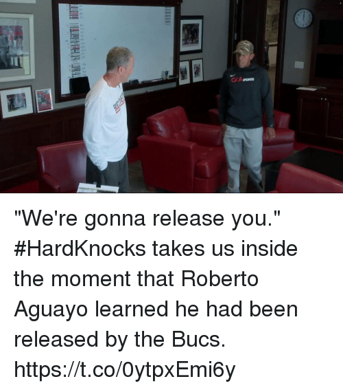 """bucs: """"We're gonna release you.""""  #HardKnocks takes us inside the moment that Roberto Aguayo learned he had been released by the Bucs. https://t.co/0ytpxEmi6y"""