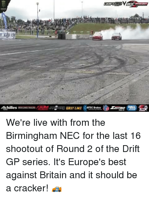 nec: We're live with from the Birmingham NEC for the last 16 shootout of Round 2 of the Drift GP series. It's Europe's best against Britain and it should be a cracker! 🏎