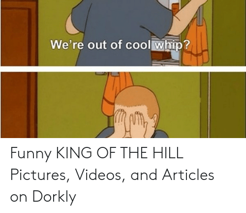 We're Out of Cool Whip? Funny KING OF THE HILL Pictures