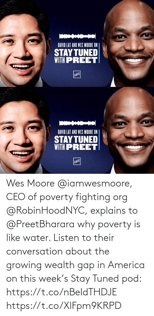 in america: Wes Moore @iamwesmoore, CEO of poverty fighting org @RobinHoodNYC, explains to @PreetBharara why poverty is like water. Listen to their conversation about the growing wealth gap in America on this week's Stay Tuned pod: https://t.co/nBeIdTHDJE https://t.co/XlFpm9KRPD