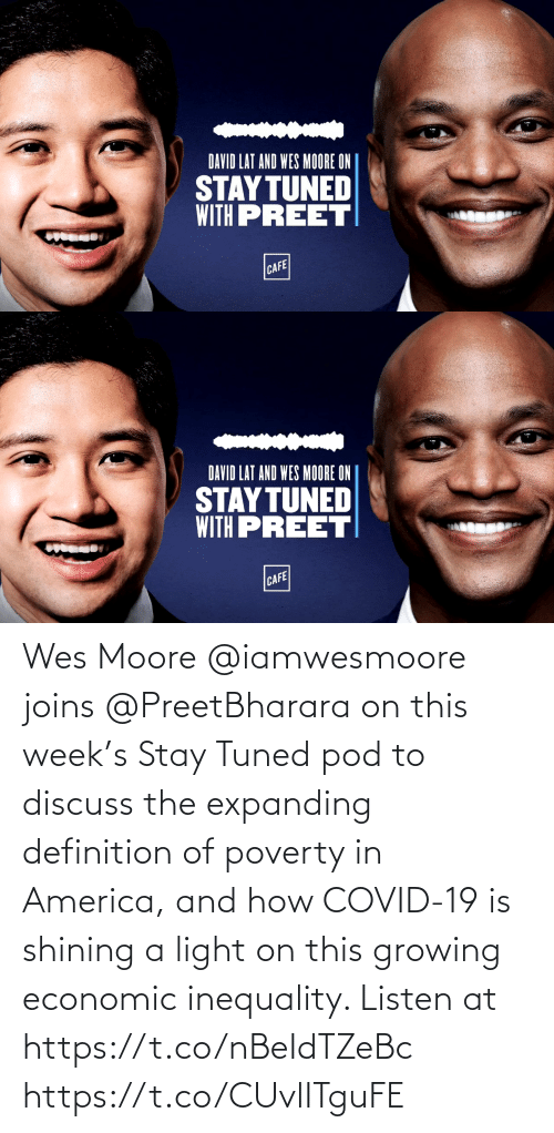 in america: Wes Moore @iamwesmoore joins @PreetBharara on this week's Stay Tuned pod to discuss the expanding definition of poverty in America, and how COVID-19 is shining a light on this growing economic inequality. Listen at https://t.co/nBeIdTZeBc https://t.co/CUvlITguFE