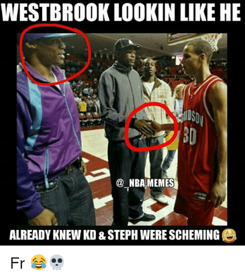 Stephe: WESTBRO0K LOOKIN LIKE HE  NBA MEMES  ALREADY KNEW KD & STEPH WERE SCHEMING Fr 😂💀