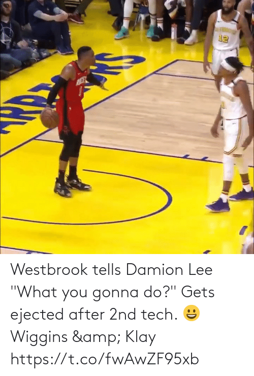 "lee: Westbrook tells Damion Lee ""What you gonna do?"" Gets ejected after 2nd tech.   😀 Wiggins & Klay https://t.co/fwAwZF95xb"