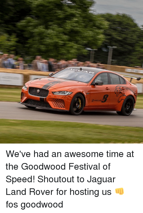 Jaguares: We've had an awesome time at the Goodwood Festival of Speed! Shoutout to Jaguar Land Rover for hosting us 👊 fos goodwood