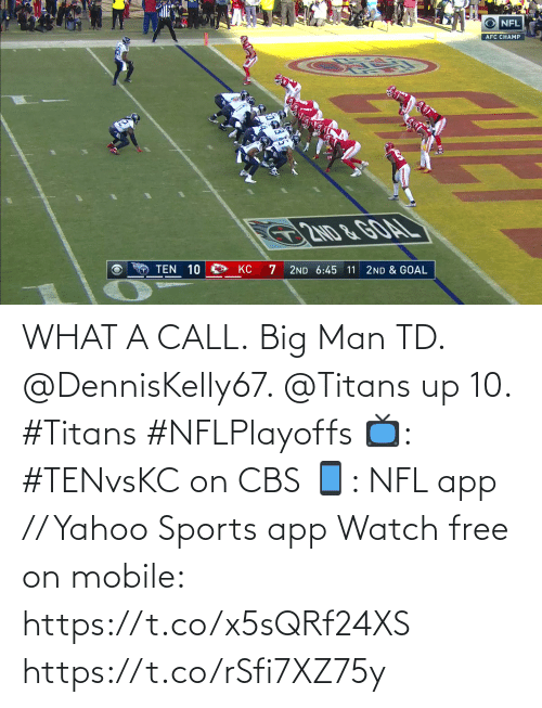 app: WHAT A CALL.  Big Man TD. @DennisKelly67. @Titans up 10. #Titans #NFLPlayoffs  📺: #TENvsKC on CBS 📱: NFL app // Yahoo Sports app Watch free on mobile: https://t.co/x5sQRf24XS https://t.co/rSfi7XZ75y