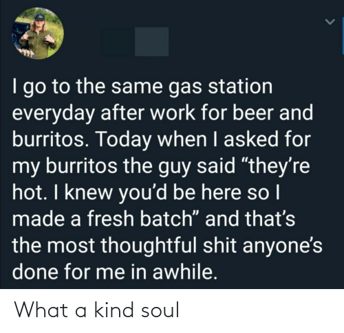 Soul, What, and What A: What a kind soul