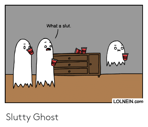 Ghost, Com, and Slut: What a slut.  LOLNEIN.com Slutty Ghost