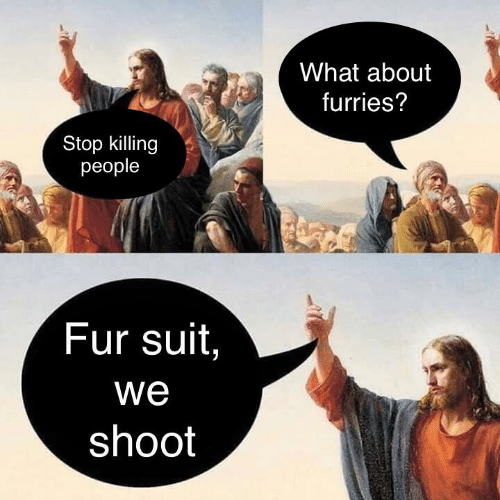 Stop Killing: What about  furries?  Stop killing  people  Fur suit,  we  shoot