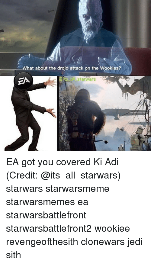 wookies: What about the droid attack on the Wookies?  starwars EA got you covered Ki Adi (Credit: @its_all_starwars) starwars starwarsmeme starwarsmemes ea starwarsbattlefront starwarsbattlefront2 wookiee revengeofthesith clonewars jedi sith