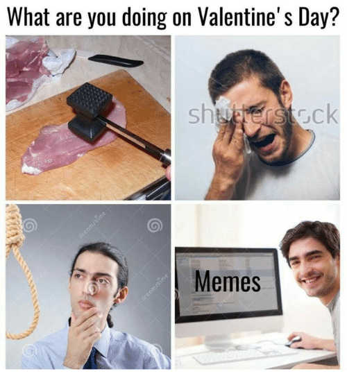 valentines day memes: What are you doing on Valentine's Day?  Meme