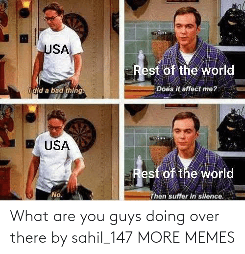 Doing: What are you guys doing over there by sahil_147 MORE MEMES