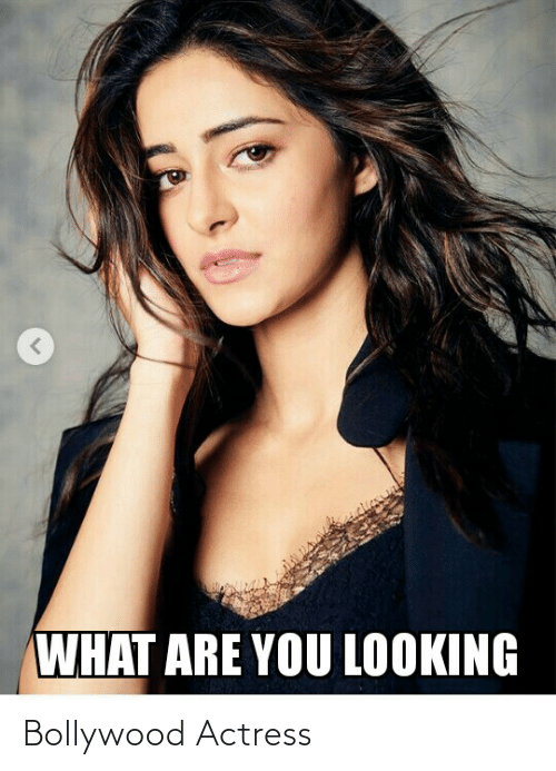 Bollywood: WHAT ARE YOU LOOKING Bollywood Actress