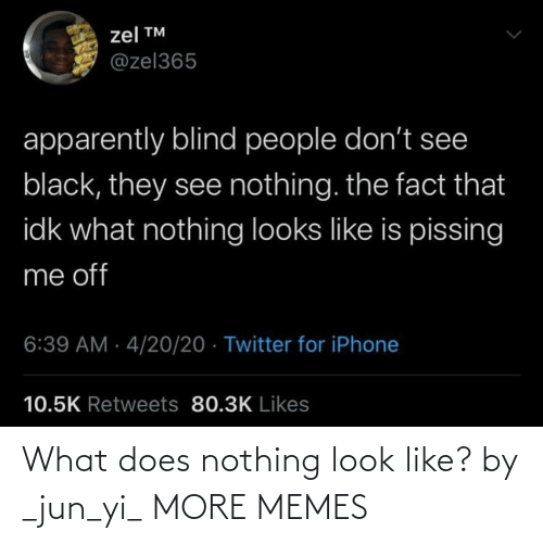 What Does: What does nothing look like? by _jun_yi_ MORE MEMES