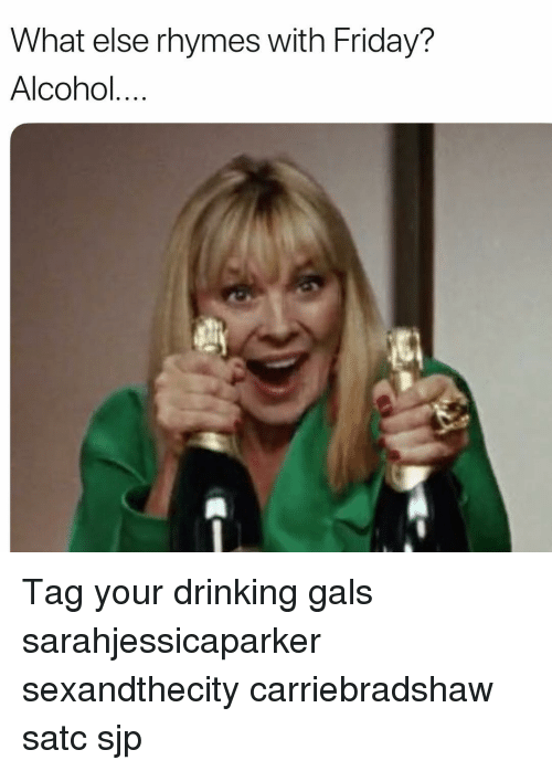 What Else Rhymes With Friday Alcohol Tag Your Drinking Gals