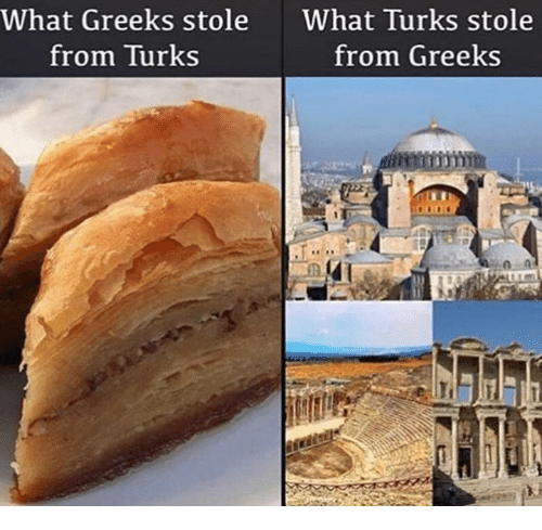 Memes, 🤖, and What: What Greeks stole  from Turks  What Turks stole  from Greeks