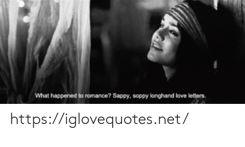 Love, Net, and Romance: What happened to romance? Sappy, soppy longhand love letters https://iglovequotes.net/