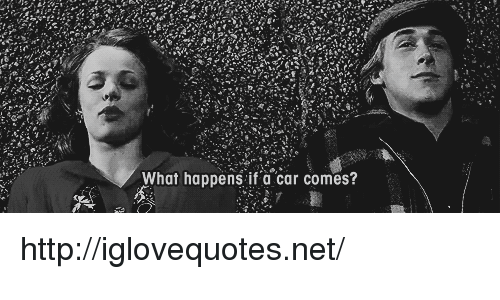 Http, Net, and Car: What happens if a car comes? http://iglovequotes.net/