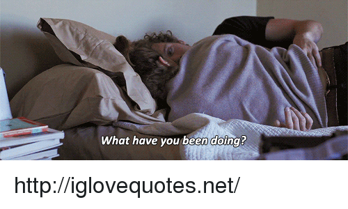 Http, Been, and Net: What have you been doing? http://iglovequotes.net/