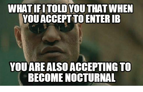 nocturne: WHAT IF ITOLDYOUTHATWHEN  YOUACCEPTTO ENTERIB  YOU ARE ALSO ACCEPTING TO  BECOME NOCTURNAL